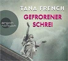 Tana French: Gefrorener Schrei