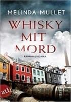 Melinda Mullet: Whisky mit Mord