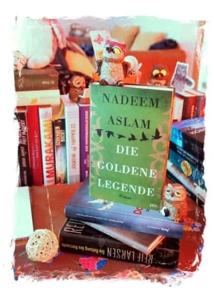 Nadeem Aslam: Die goldene Legende