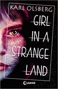 Karl Olsberg Girl in a Strange Land