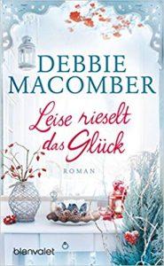 Debbie Macomber Leise rieselt das Glück