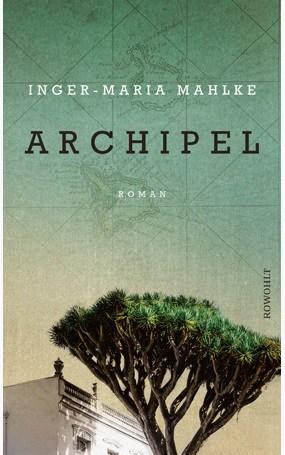 Inger-Maria Mahlke Archipel