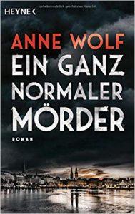 Anne Wolf Ein ganz normaler Mörder
