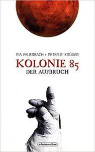 Peter R. Krüger, Pia Fauerbach Kolonie 85 - Der Aufbruch