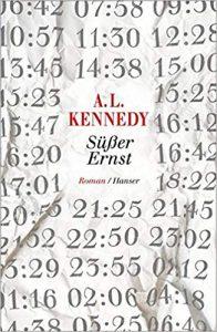 A. L. Kennedy Süßer Ernst
