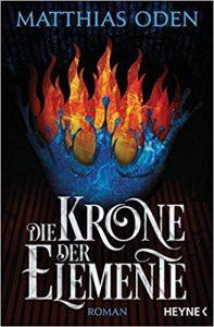 Matthias Oden Die Krone der Elemente