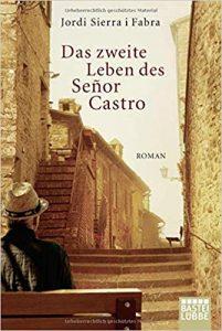 Jordi Sierra i Fabra Das zweite Leben des Señor Castro