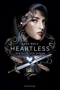 Sara Wolf: Heartless, Band 1: Der Kuss der Diebin