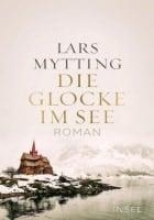 Lars Mytting Die Glocke im See