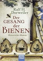 Ralf H. Dorweiler Der Gesang der Bienen