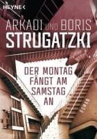 Arkadi Strugatzki, Boris Strugatzki Der Montag fängt am Samstag an