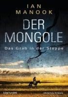 Ian Manook Der Mongole - Das Grab in der Steppe