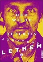 Jonathan Lethem Der wilde Detektiv