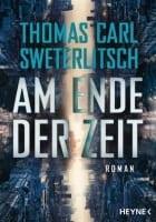 Thomas Carl Sweterlitsch Am Ende der Zeit