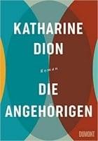 Katharine Dion: Die Angehörigen