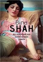 Bina Shah: Die Geschichte der schweigenden Frauen