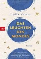 Lydia Netzer Das Leuchten des Mondes