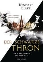 Kendare Blake Der Schwarze Thron - Die Schwestern / Die Königin
