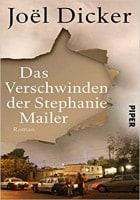 Joël Dicker: Das Verschwinden der Stephanie Mailer