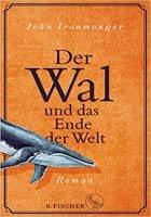 John Ironmonger Der Wal und das Ende der Welt