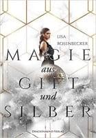 Magie aus Gift und Silber von Lisa Rosenbecker