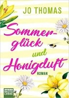 Jo Thomas: Sommerglück und Honigduft