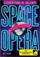 Catherynne M. Valente: Space Opera: Der metagalaktische Grand Prix