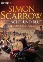 Simon Scarrow Schlacht und Blut - Die Napoleon-Saga 1
