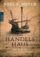 Axel S. Meyer: Das Handelshaus