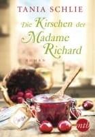 Tania Schlie Die Kirschen der Madame Richard