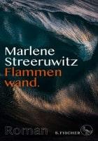 Marlene Streeruwitz Flammenwand.