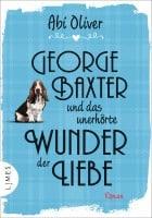 Abi Oliver: George Baxter und das unerhörte Wunder der Liebe