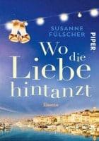 Susanne Fülscher: Wo die Liebe hintanzt