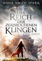 Anna Smith Spark Das Reich der zerbrochenen Klingen