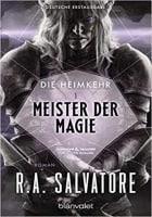 R.A. Salvatore Die Heimkehr 1 – Meister der Magie