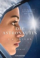 S. K. Vaughn Die Astronautin - In der Dunkelheit wird deine Stimme mich retten