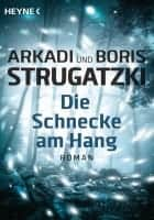 Arkadi Strugatzki, Boris Strugatzki Die Schnecke am Hang