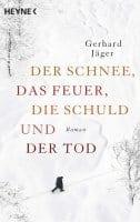 Gerhard Jäger Der Schnee, das Feuer, die Schuld und der Tod