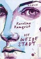 Karolina Ramqvist Die weiße Stadt
