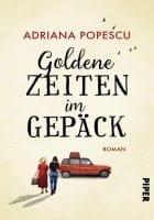 Adriana Popescu Goldene Zeiten im Gepäck