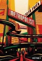 Seth Fried Der Metropolist