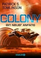 Patrick S. Tomlinson The Colony - ein neuer Anfang