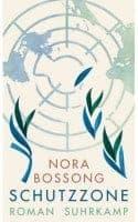 Nora Bossong Schutzzone
