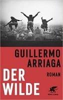 Guillermo Arriaga: Der Wilde