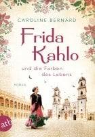 Buchcover Caroline Bernard Frida Kahlo und die Farben des Lebens