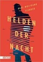 Buchcover Karl Wolfgang Flender: Helden der Nacht
