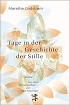 Buchcover Merethe Lindstrøm Tage in der Geschichte der Stille