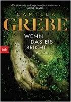 Buchcover Camilla Grebe: Wenn das Eis bricht