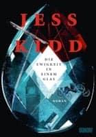Jess Kidd Die Ewigkeit in einem Glas