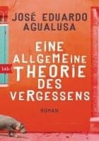 José Eduardo Agualusa Eine allgemeine Theorie des Vergessens